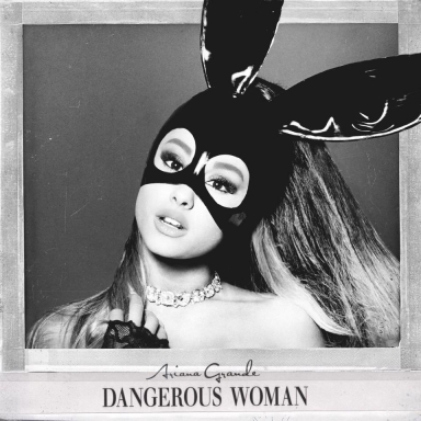 Ariana Grande- Dangerous Woman
