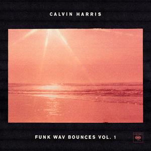 Calvin Harris- Funk Wav Bounces Vol. 1