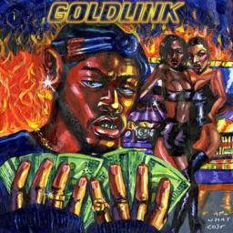 GoldLink- At What Cost