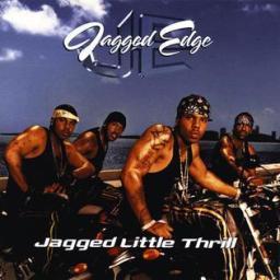 Jagged Edge- Jagged Little Thrill