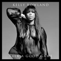 Kelly Rowland- Talk A Good Game